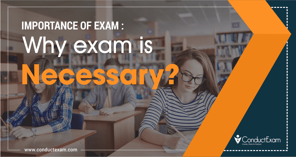 Importance Of Exam: Why Exam Is Necessary